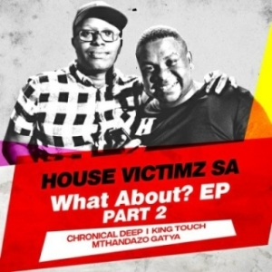 What About Part 2 BY House Victimz